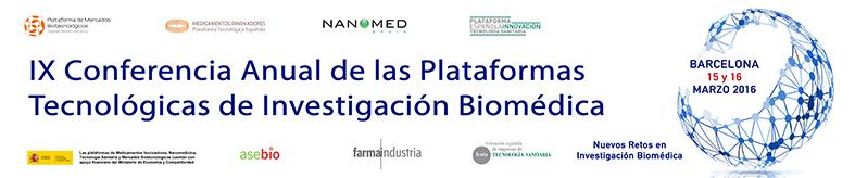 IX Conferencia Anual de las Plataformas Tecnológicas de Investigación Biomédica